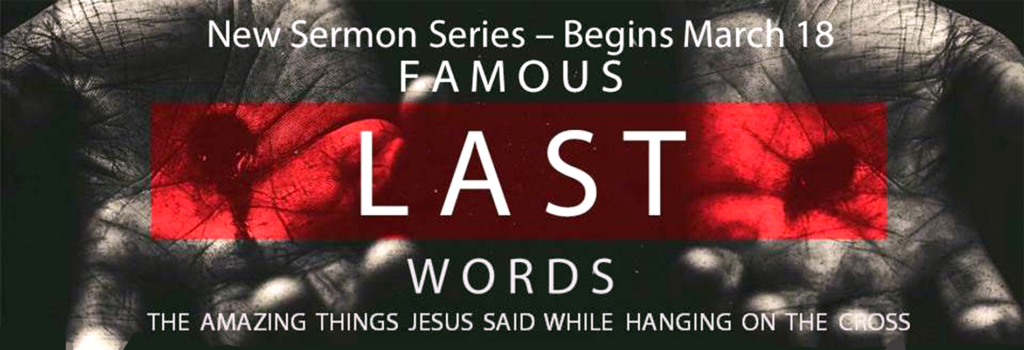 Sermon: Famous Last Words